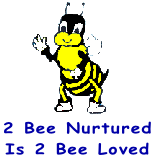 2 Bee Nurtured Is 2 Bee Loved